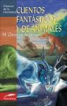 Cuentos fantasticos y de animales - Hans Christian Andersen, Paula Arenas