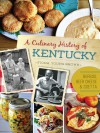 A Culinary History of Kentucky: Burgoo, Beer Cheese and Goetta (American Palate) - Fiona Young-Brown