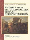 The Human Tradition in America from the Colonial Era through Reconstruction - Charles W. Calhoun, Neal Salisbury, Marilyn Westerkamp, Rosalind J. Beiler, Robert J. Allison, Gary L. Hewitt, John Shy, Gary B. Nash, Marla R. Miller, Laura Mccall, Donna L. Akers, George R. Price, Anya Jabour, Helen Deese, John Mayfield, Steven E. Woodworth, Ethan S. R