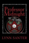 Professor Midnight - Lynn Santer, Peter Andrew Wright
