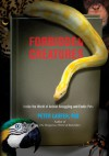 Forbidden Creatures: Inside the World of Animal Smuggling and Exotic Pets - Peter Laufer