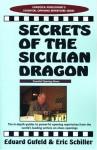 Secrets of the Sicilian Dragon - Eduard Gufeld, Eric Schiller