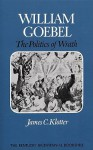 William Goebel: The Politics Of Wrath - James C. Klotter