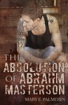 The Absolution of Abrahm Masterson - Mary E. Palmerin