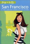 "Savvy in the City: San Francisco: A ""See Jane Go"" Guide to City Living - Jayne Young, Sheridan Becker"