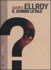 Dubbio letale - James Ellroy, Carlo Prosperi