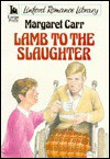 Lamb to the Slaughter - Margaret Carr