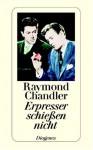 Erpresser Schießen Nicht Und Andere Detektivstories - Raymond Chandler