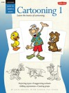Cartooning: Cartooning 1: Learn the basics of cartooning - Jack Keely, Carson Van Osten