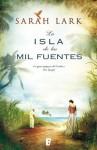 La isla de las mil fuentes (Spanish Edition) - Sarah Lark, B de Books