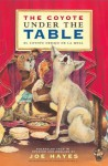 The Coyote Under the Table/El coyote debajo de la mesa - Joe Hayes, Antonio Castro L.