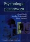 Psychologia poznawcza + CD - Edward Nęcka, Jarosław Orzechowski, Błażej Szymura