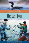 The Last Loon - Rebecca Upjohn