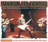Maximum Foo Fighters: The Unauthorised Biography of the Foo Fighters - Andrea Thorn