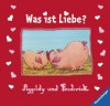 Piggeldy und Frederick - Was ist Liebe? - Elke Loewe