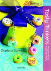 Twenty to Make: Tasty Trinkets - Charlotte Stowell