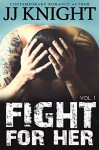 Fight for Her #1 - J.J. Knight