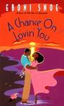 A Chance on Lovin' You - Eboni Snoe