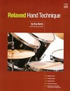 Relaxed Hand Technique By Roy Burns - Roy Burns, Murray Houllif, __The aim/goal of this book is to help the drummer achieve A. more relaxed technique which may be ap
