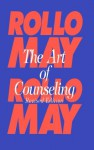 The Art of Counseling - Rollo May