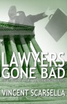 Lawyers Gone Bad (Volume 1) - Vincent L. Scarsella