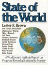 State of the World, 1995: A Worldwatch Institute Report on Progress Toward a Sustainable Society - Lester Russell Brown