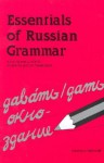Essentials of Russian Grammar: A Complete Guide for Students and Professionals - Nicholas Maltzoff