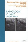 Emergency Cross Sectional Imaging, An Issue of Radiologic Clinics (The Clinics: Radiology) - Vikram S. Dogra