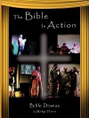 The Bible in Action - Madge Harris