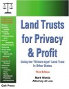 "Land Trusts for Privacy & Profit: Using the ""Illinois-type"" Land Trust in Other States - Mark Warda"