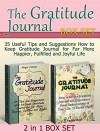 The Gratitude Journal Box Set: 35 Useful Tips and Suggestions How to Keep Gratitude Journal for Far More Happier, Fulfilled and Joyful Life (The Gratitude ... gratitude stories, gratitude and trust) - Angel Foster, Emma Smith