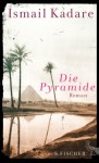 Die Pyramide: Roman - Ismail Kadare, Joachim Röhm