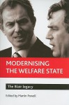 Modernising the welfare state: The Blair legacy - Martin Powell