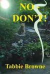 No - Don't! - Tabbie Browne