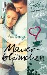 Mauerblümchen - Café au Lait und ganz viel Liebe 2 - Bea Lange
