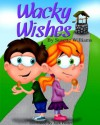 Wacky Wishes - Susette Williams