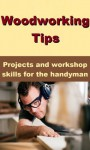 Woodworking Tips - Projects and Workshop Skills for The Handyman - Terry Barnes