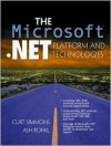 The Microsoft. Net Platform And Technologies - Curt Simmons, Ash Rofail