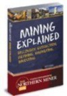 Mining Explained: Discovery, Extraction, Refining, Marketing, Investing - James Whyte, John Cumming