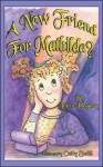 A New Friend for Mathilda? - Louise Hegarty, Cathy Smith