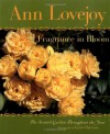 Fragrance in Bloom: The Scented Garden Throughout the Year - Ann Lovejoy, Lynne Harrison