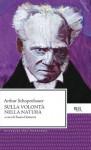 Sulla volontà nella natura (Classici del pensiero) (Italian Edition) - Arthur Schopenhauer, Sossio Giametta
