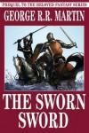 The Sworn Sword - George R.R. Martin