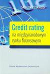 Credit rating na międzynarodowym rynku finansowym - Danuta Dziawgo