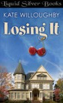 Losing It - Kate Willoughby