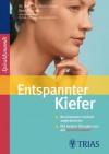 Entspannter Kiefer: Beschwerden einfach wegtrainieren Die besten Übungen aus der Spiraldynamik (German Edition) - Christian Larsen, Bea Miescher