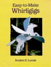 Easy-to-Make Whirligigs - Anders S. Lunde