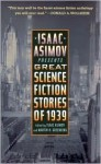 Isaac Asimov Presents Great Science Fiction Stories of 1939 - Isaac Asimov