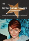 The Bryce Dallas Howard Handbook - Everything You Need to Know about Bryce Dallas Howard - Emily Smith