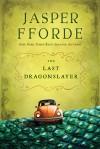 The Last Dragonslayer (Chronicles of Kazam) - Jasper Fforde